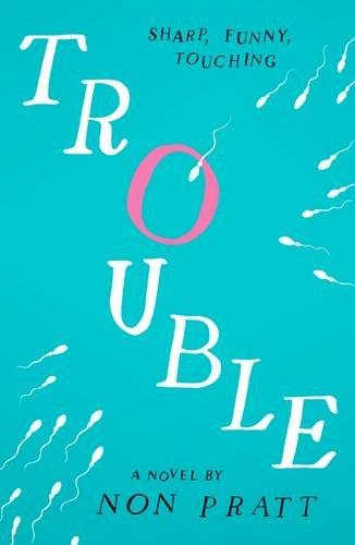 Buy TROUBLE by Non Pratt