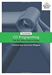 iOS Programming: The Big Nerd Ranch Guide (5th Edition) (Big Nerd Ranch Guides)