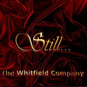 The Whitfield Company: Still... by The Whitfield Company