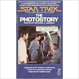 Star Trek: The Motion Picture : The Photostory by Harrold Livingston, Alan Dean Foster and Richard J. Anobile