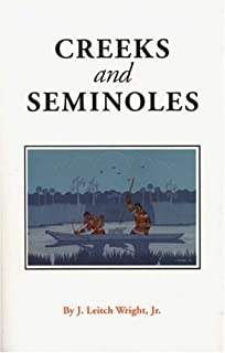 Creeks and Seminoles: The Destruction and Regeneration of the Muscogulge People (Indians of the Southeast)