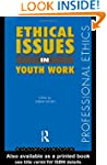 Ethical Issues in Youth Work (Profess...