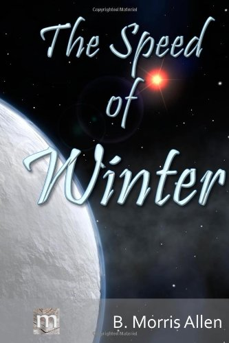 Book: The Speed of Winter - Four Seasons Quintet #1 by B. Morris Allen