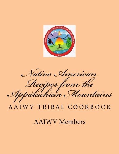 Native American Recipes From The Appalachian Mountains: Aaiwv Tribal Cookbook front-24627