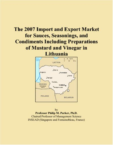 The 2007 Import and Export Market for Sauces, Seasonings, and Condiments Including Preparations of Mustard and Vinegar in Lithuania