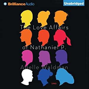 The Love Affairs of Nathaniel P. Audiobook