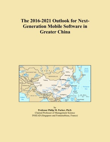 the-2016-2021-outlook-for-next-generation-mobile-software-in-greater-china