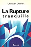 img - for La rupture tranquille (French Edition) book / textbook / text book