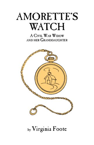 Amorette's Watch: A Civil War Widow and her Granddaughter