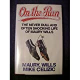 On the Run: The Never Dull and Often Shocking Life of Maury Wills