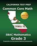 img - for CALIFORNIA TEST PREP Common Core Math SBAC Mathematics Grade 3: Preparation for the Smarter Balanced Assessments book / textbook / text book