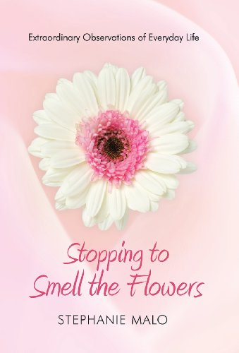 Stopping to Smell the Flowers: Extraordinary Observations of Everyday Life