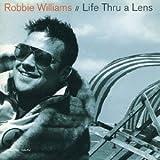 Robbie Williams Life Thru A Lens