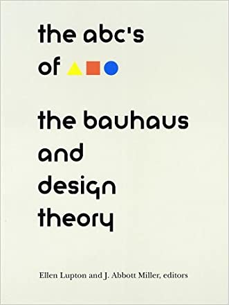 The ABC's of Bauhaus, The Bauhaus and Design Theory