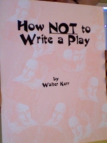 How Not to Write a Play