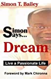 img - for Simon Says Dream: Live a Passionate Life (Simon Says, 1) book / textbook / text book