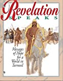 Revelation Speaks, Messages of Hope for a World in Turmoil