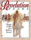 Revelation Speaks, Messages of Hope for a World in Turmoil