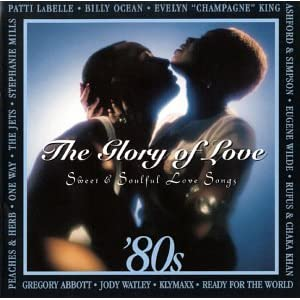 Various Artists-Glory of Love: '80s Sweet & Soulful Love Songs