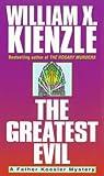The Greatest Evil (034542638X) by Kienzle, William X.