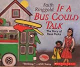If A Bus Could Talk - The Story of Rosa Parks (0439684129) by Faith Ringgold