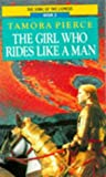 The Girl Who Rides Like a Man: Book 3 of the Song of the Lioness (0099813408) by Tamora Pierce