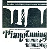 img - for Complete Course in Professional Piano Tuning, Repair, and Rebuilding (Professional/technical series) book / textbook / text book