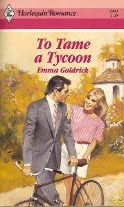 To Tame A Tycoon (Harlequin Romance, No 2943), Emma Goldrick