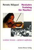 Mentales Training für Musiker: Leichter lernen - sicherer auftreten title=