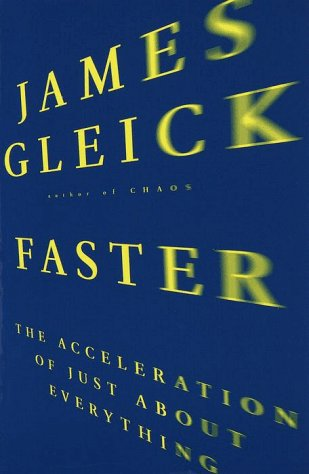 Image for Faster : The Acceleration of Just About Everything