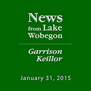 The News from Lake Wobegon from A Prairie Home Companion, January 31, 2015 Radio/TV Program