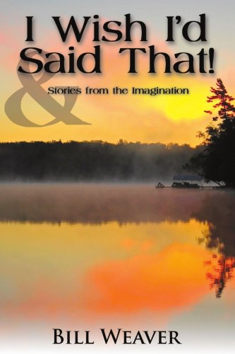 I Wish I'd Said That!: And Stories from the Imagination