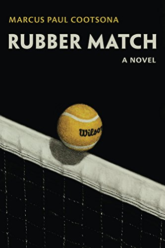 An amusingly unconventional story of tennis: Rubber Match by Marcus Cootsona is featured in today's Kindle Daily Deal selection