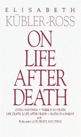 On Life After Death, ELISABETH KUBLER-ROSS