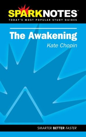 Sparknotes the Awakening, KATE CHOPIN