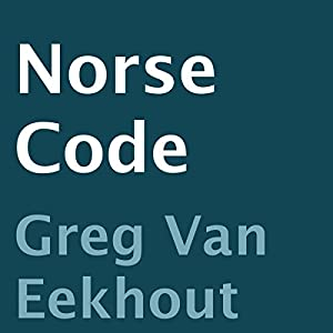 Norse Code | [Greg Van Eekhout]