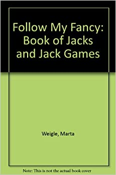 Jacks and Jack Games: Follow My Fancy: Marta Weigle: 9780486220819