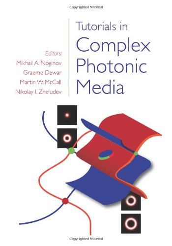 Tutorials In Complex Photonic Media (Spie Press Monograph Vol. Pm194)