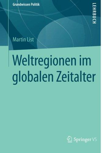 Weltregionen im globalen Zeitalter (Grundwissen Politik) (German Edition)