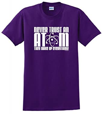 Never Trust an Atom They Make Up Everything T-Shirt Small Purple