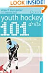 101 Youth Hockey Drills (101 Youth Dr...