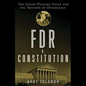 FDR v. The Constitution | [Burt Solomon]