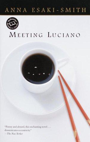 Meeting Luciano, ANNA ESAKI-SMITH