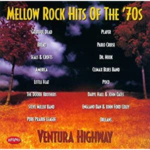 Mellow Rock Hits Of The 70's : Ventura Highway