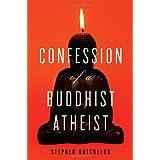 Confession of a Buddhist Atheist ~ Stephen Batchelor