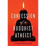 Confession of a Buddhist Atheistby Stephen Batchelor