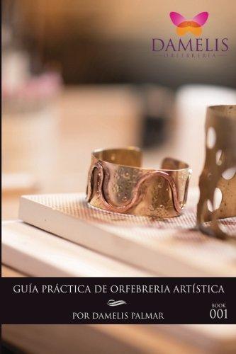 Guia Practica de Orfebreria Artistica Libro 1