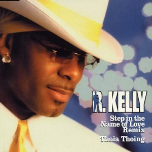 R Kelly - Step in the Name of Love - Zortam Music