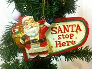 Santa Stop Here Ornament