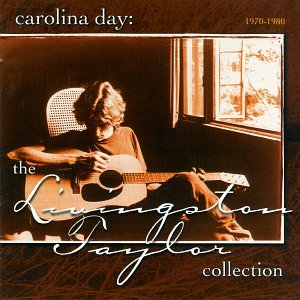 Carolina Day: The Livingston Taylor Collection, 1970-1980